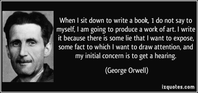 quote-when-i-sit-down-to-write-a-book-1-do-not-say-to-myself-i-am-going-to-produce-a-work-of-art-i-george-orwell-322879